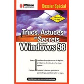 Trucs, Astuces Et Secrets Windows 98 de Collectif