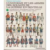 L'uniforme Et Les Armes Des Soldats De La Guerre En Dentelles de FUNCKEN, liliane et fred