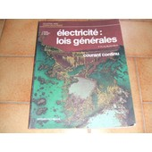 �lectricit�, Lois G�n�rales, Courant Continu - Classes De 1re F1, F4, F6, F7, F8, F9, F10, H de Antoine