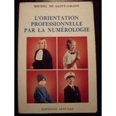 L'orientation Professionnelle Par La Num�rologie de de saint-amans, michel