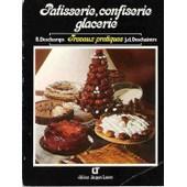 Patisserie, Confiserie, Glacerie - Travaux Pratiques Aux Cap, Bep, Bth de Bernard Deschamps