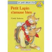 Un Petit Album D'or - Petit Lapin S'amuse Bien de Cyndy Szekeres