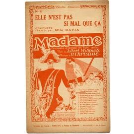 """Elle n'est pas si mal que ça (de l'opérette """"Madame"""" 1923) Albert Willemetz / Christiné / Davia"""