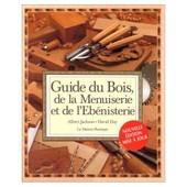 Guide Du Bois, De La Menuiserie Et De L'�b�nisterie de Jackson