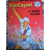 Eric Castel Tome 8 - La Grande Décision de R Reding
