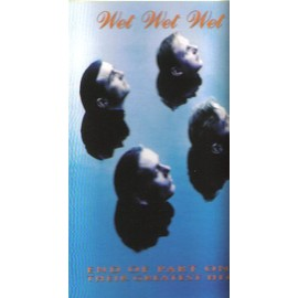Wet Wet Wet - End of part one their greatest hits