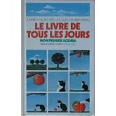 Le Livre De Tous Les Jours - Des Vacances, Des Anniversaires Et Des F�tes, Mon Premier Agenda de jacques charpentreau