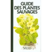 Guide Des Plantes Sauvages de Marcel Bournieras