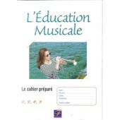 L'education Musicale Le Cahier Prepare de Collectif
