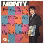Ton P�re, Ta M�re Et Ta Soeur / C'est Pas S�r / On Ne Meurt Qu'une Fois / Mais L�-Bas (Ep) - Monty