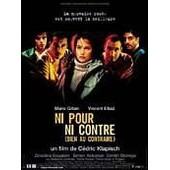Ni Pour Ni Contre (Bien Au Contraire) - �dition Simple de C�dric Klapisch