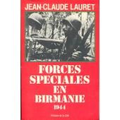 Forces Sp�ciales En Birmanie 1944 de Lauret, Jean Claude