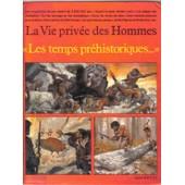 La Vie Priv�e Des Hommes. Les Temps Pr�historiques. Des Australopith�ques � L'homme De Cro-Magnon de NOUGIER ; JOUBERT