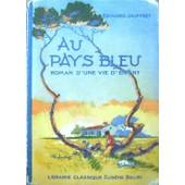 Au Pays Bleu - Roman D'une Vie D'enfant (Lecture Pour Cours �l�mentaire) de �douard jauffret