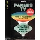 Pannes Tv - 405 Pannes Dont 131 Couleurs, Sympt�mes, Diagnostic, Rem�des de Wladimir Sorokine