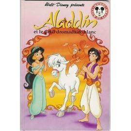 Aladdin Et Le Petit Dromadaire Blanc de Walt Disney - Livre