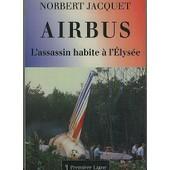 Airbus - L'assassin Habite A L'elysee de N Jacquet