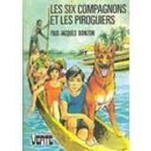 Les Six Compagnons Et Les Piroguiers - Illustrations De Robert Bressy de bonzon paul-jacques
