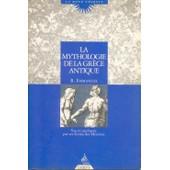 La Mythologie De La Gr�ce Antique - Vue Par Ses �coles Des Myst�res de Emmanuel