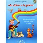 Mes D�buts � La Guitare - M�thode Tr�s Progressive Pour Jouer En Solo Et En Duo (1cd Audio)