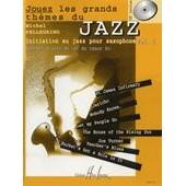 Jouez Les Grands Th�mes De Jazz Saxophone Volume 1