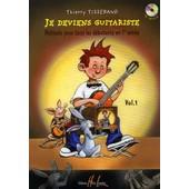 Je Deviens Guitariste - Volume 1, M�thode Pour Tous Les D�butants En 1re Ann�e (1cd Audio)