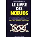 Le Livre Des Noeuds - 100 Noeuds Utiles Pour La Peche, La Voile, La Montagne, Pour Le Bricolage - Et Pour Toutes Les Occasions De La Vie 1.98 €
