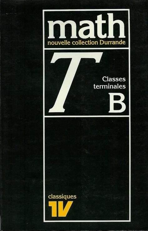 Mathématiques - Classe de terminale B, programme 1971
