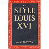 Le Style Louis Xvi de emile dacier & albert vuaflart