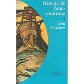 Histoire De L'antis�mitisme de Poliakov, L�on