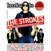 Les Inrockuptibles N� 528 : The Strokes & 40 Noms Pour 2006/ Artic Monkeys/ S. Johansson/ Cat Power/ Charlotte Gainsbourg & Air /C. Sherman/ Placebo�/ J. Echenoz/ Odete/ D. Bailey
