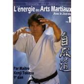 L'�nergie Des Arts Martiaux Avec Le Jisei Do - Vol. 1