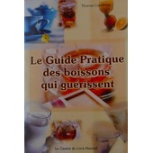 Le Guide Pratique Des Boissons Qui Gu�rissent de thomas courtenay