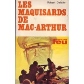 Les Maquisards De Mac-Arthur de Robert Delaite