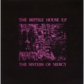 The Reptile House E.P. - The Sisters Of Mercy