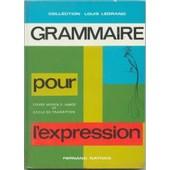 Grammaire Pour L'expression - Cm2 Et Cycle De Transition de Legrand L