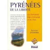 Les Pyr�n�es De La Libert�. Les �vasions Par L'espagne 1939-1945 de Emilienne Eychenne
