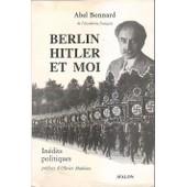 Berlin Hitler Et Moi de abel bonnard
