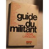 Guide Du Militant de denis langlois