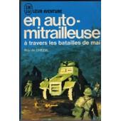 En Auto Mitrailleuse A Travers Les Batailles De Mai. de Chezal Guy De
