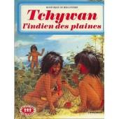 Tchywan L'indien Des Plaines de de ribaupierre, dominique