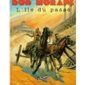 Bob Morane Tome 11 - L'ile Du Pass� de Vernes