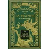 G�ographie Illustr�e De La France Et De Ses Colonies de jules verne