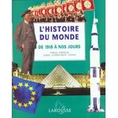 L'histoire Du Monde De 1918 A Nos Jours - Afrique, Am�riques, Europe, Extr�me-Orient, Oc�anie de Collectif