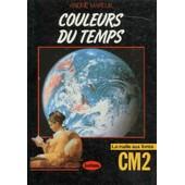 Couleurs Du Temps Cm2 - La Malle Aux Livres de Andr� Mareuil