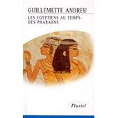Les �gyptiens Au Temps Des Pharaons de Guillemette Andreu