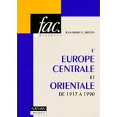 L'europe Centrale Et Orientale De 1917 � 1990 de Jean-Marie Le Breton