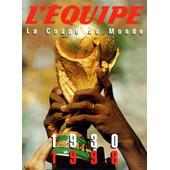 L'equipe, La Coupe Du Monde 1930-1998 - Coffret 2 Volumes de Collectif
