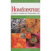 Hom�opathie - Le Guide D'utilisation Des 70 M�dicaments Cl�s de Andrew Lockie