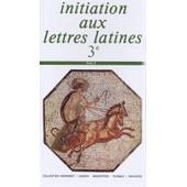 Latin 3eme Initiation Aux Lettres Latines 3eme - Livre 2 de Collectif